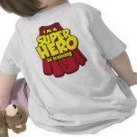 Soy UN SUPER HÉROE en el entrenamiento Camiseta