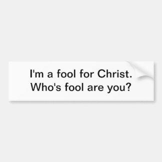 Soy un tonto para Cristo - pegatina para el parach Etiqueta De Parachoque
