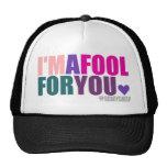 Soy un tonto para usted gorra