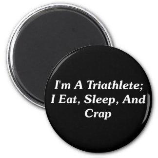 Soy un Triathlete; Yo como, duermo, y mierda Imán Redondo 5 Cm