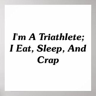 Soy un Triathlete; Yo como, duermo, y mierda Póster