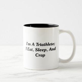 Soy un Triathlete; Yo como, duermo, y mierda Taza De Dos Tonos