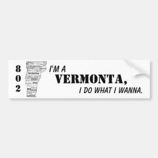 """""""Soy un Vermonta, yo hago lo que quiero"""" a la pega Pegatina De Parachoque"""