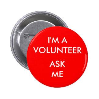 Soy un voluntario me pido acontecimiento rojo de l pin redondo de 2 pulgadas