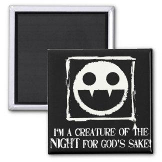 ¡Soy una criatura de la noche para el motivo de Imán Cuadrado