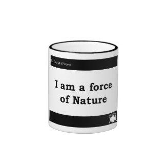 Soy una fuerza taza de la naturaleza