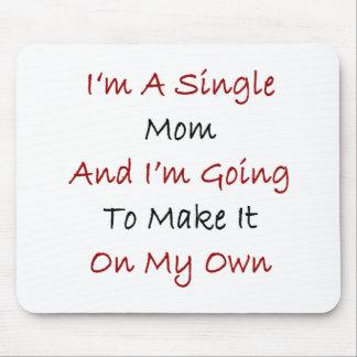 Soy una madre soltera y voy a hacerlo en mi Ow Alfombrillas De Ratón