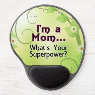 Soy una mamá… Cuál es su superpotencia Alfombrilla Gel