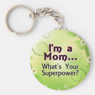 Soy una mamá… Cuál es su superpotencia Llavero Redondo Tipo Pin
