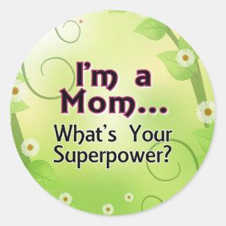 Soy una mamá… Cuál es su superpotencia Pegatina Redonda