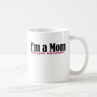 Soy una MAMÁ cuál es su superpotencia Taza De Café