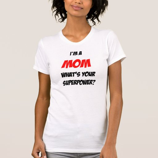 ¿Soy una mamá, cuál soy su superpotencia? Remera
