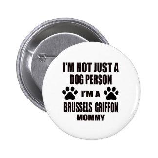 Soy una mamá de Bruselas Griffon Pin Redondo 5 Cm