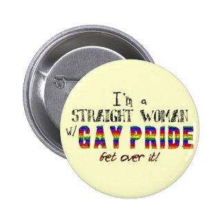 Soy una mujer recta con ORGULLO GAY Pin Redondo De 2 Pulgadas