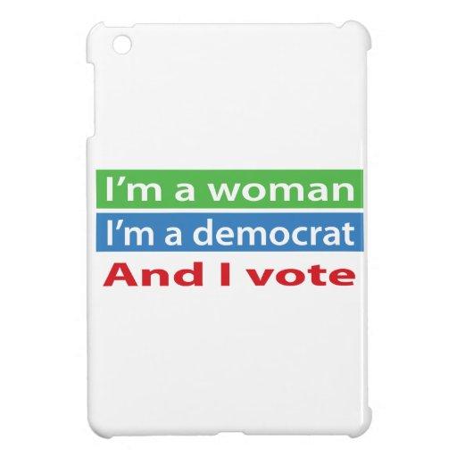 ¡Soy una mujer, soy un Demócrata, y voto! iPad Mini Carcasas