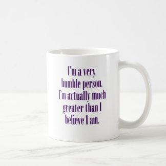 Soy una persona muy humilde tazas