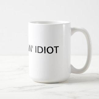Soy una taza del idiota del fuckin