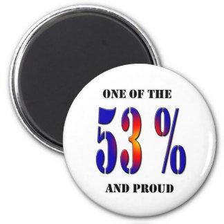 Soy uno del 53% y orgulloso imán redondo 5 cm