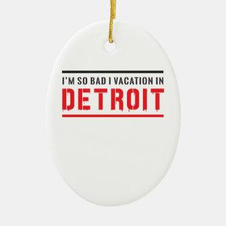 Soy vacaciones tan malas de I en Detroit Adorno Ovalado De Cerámica