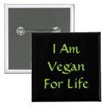 Soy vegano para la vida. Verde. Lema. Personalizad Pins