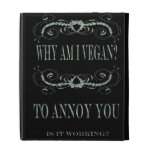 Soy vegano para molestarle
