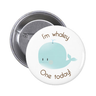 ¡Soy Whaley uno hoy! Botón del cumpleaños Pin Redondo De 2 Pulgadas