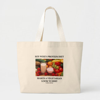 Soy-Whey-Protein Diet Makes Vegetarian Look Yummy Tote Bag