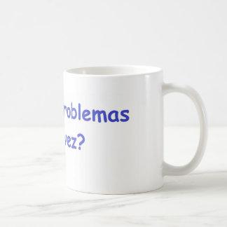 Soy yo nuevamente en problemas? coffee mug