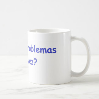 Soy yo nuevamente en problemas? classic white coffee mug