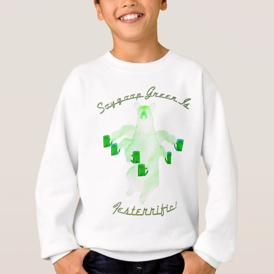 Soygoop Green Is Festerrific Sweatshirt