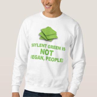 Soylent Green Is (Not) Vegan People! Sweatshirt