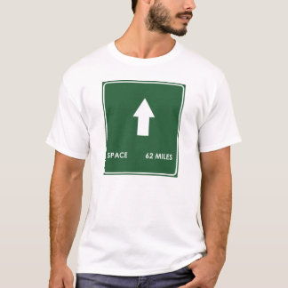 Space 62 Miles Highway Sign T-Shirt
