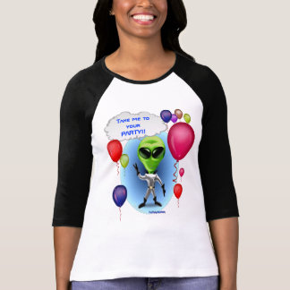 Space Alien- Take me to your PARTY T-Shirt