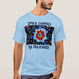 SPACE COOKIES ARE DELICIOUS T-Shirt