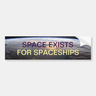 SPACE EXISTS FOR SPACESHIPS BUMPER STICKER