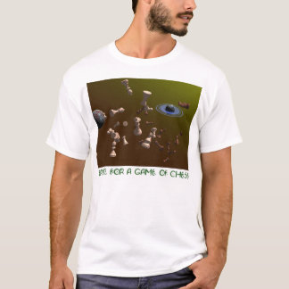 Space for a game of chess T-Shirt