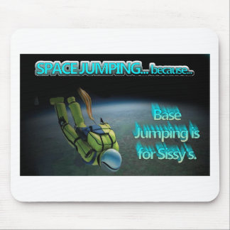 Space Jumping - Base Jumping is for Sissy's Mouse Pad