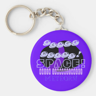 SPACE, OUTER INHABBITANCE, BLACK HOLES, ASTEROIDS KEYCHAIN