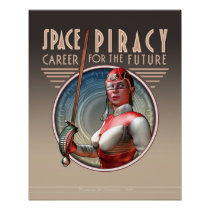 "Space Piracy: Career for the Future  (16x20"") Poster"