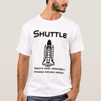 Space Shuttle: expensive payload shroud T-Shirt