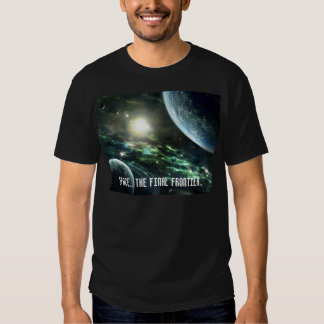 Space.. the final frontier.. t shirt