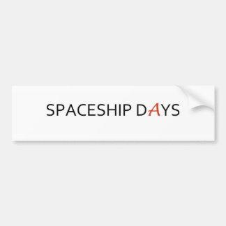 SPACESHIP DAYS bumper sticker