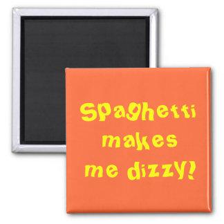 Spaghetti makes me dizzy! magnets