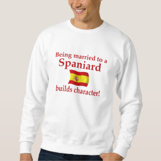 Spaniard Builds Character Sweatshirt