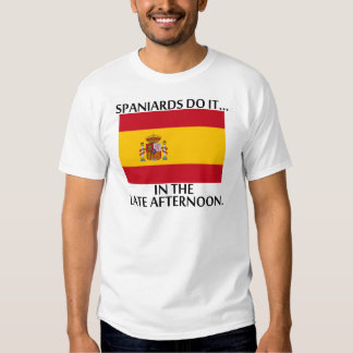 Spaniards Do It... In The Late Afternoon Tee Shirt
