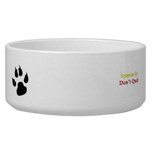 Spaniards Don't Quit Dog Food Bowls