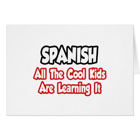Spanish...All The Cool Kids Card