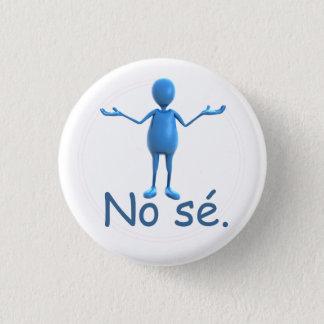 """Spanish Button - """"No sé"""""""