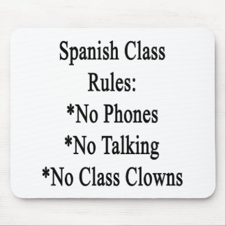 Spanish Class Rules No Phones No Talking No Class Mouse Pad