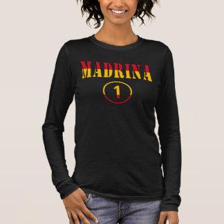 Spanish Godmothers : Madrina Numero Uno Long Sleeve T-Shirt